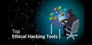 Most important tools for Hacking or Ethical Hacking